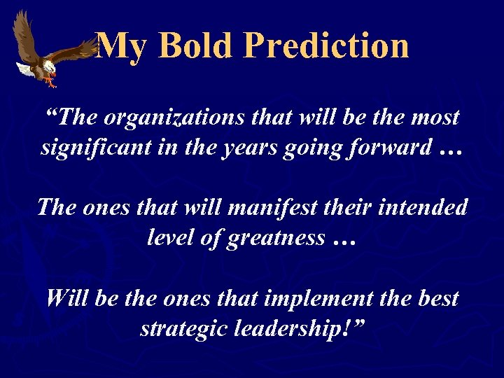 """My Bold Prediction """"The organizations that will be the most significant in the years"""