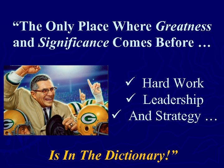 """""""The Only Place Where Greatness and Significance Comes Before … ü Hard Work ü"""