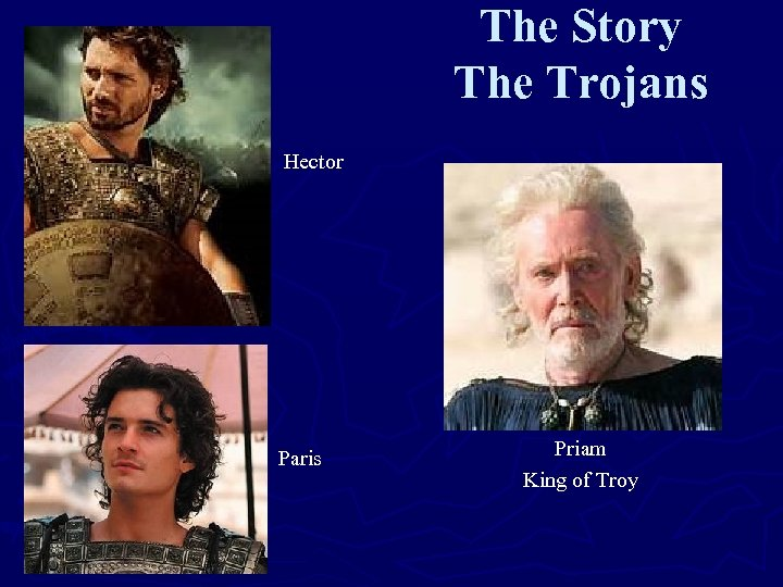 The Story The Trojans Hector Paris Priam King of Troy