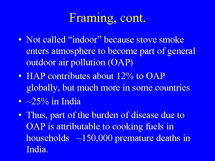 """Framing, cont. • Not called """"indoor"""" because stove smoke enters atmosphere to become part"""