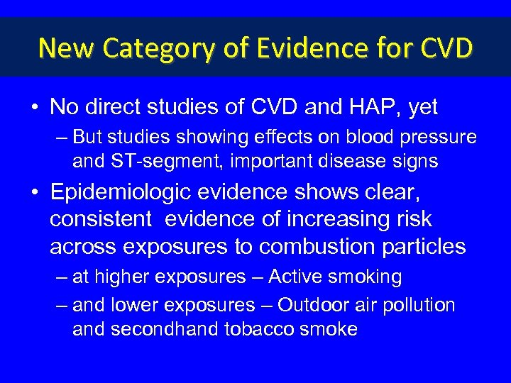 New Category of Evidence for CVD • No direct studies of CVD and HAP,