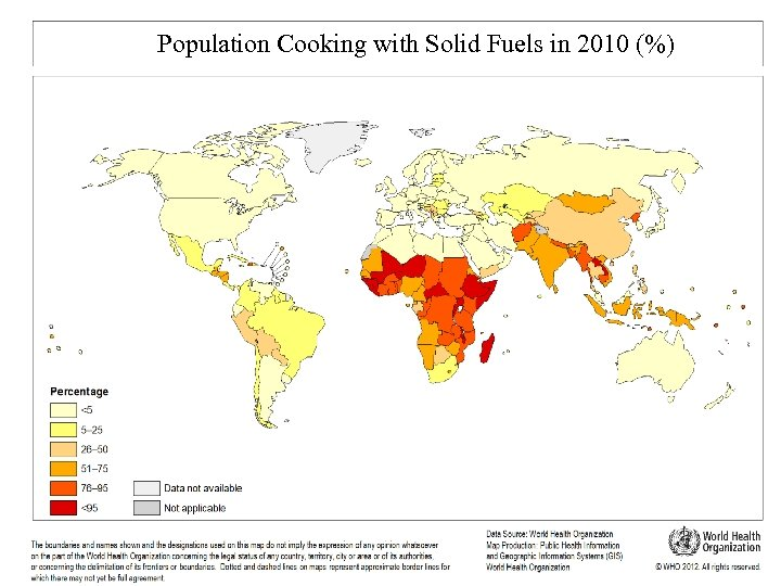Population Cooking with Solid Fuels in 2010 (%) Leading cause of disease burden in