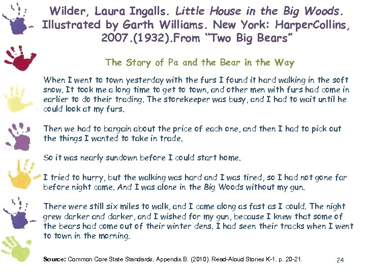 Wilder, Laura Ingalls. Little House in the Big Woods. Illustrated by Garth Williams. New
