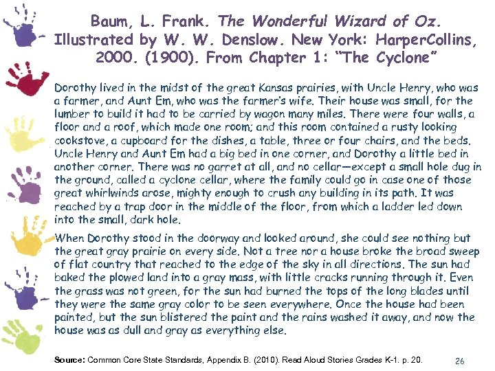 Baum, L. Frank. The Wonderful Wizard of Oz. Illustrated by W. W. Denslow. New
