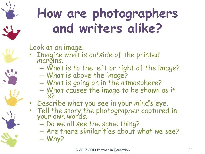 How are photographers and writers alike? Look at an image. • Imagine what is