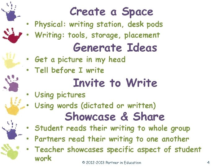 Create a Space • Physical: writing station, desk pods • Writing: tools, storage, placement