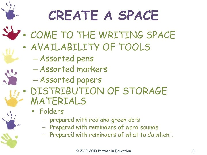 CREATE A SPACE • COME TO THE WRITING SPACE • AVAILABILITY OF TOOLS –