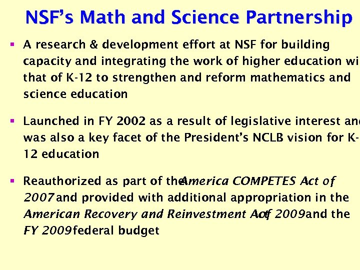 NSF's Math and Science Partnership § A research & development effort at NSF for