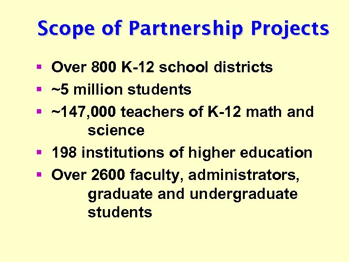 Scope of Partnership Projects § Over 800 K-12 school districts § ~5 million students