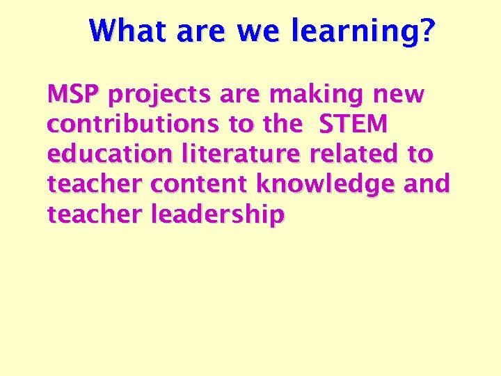 What are we learning? MSP projects are making new contributions to the STEM education