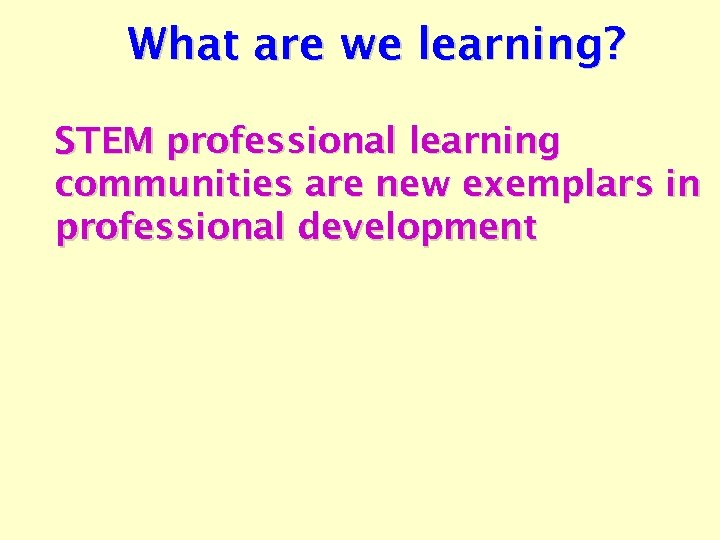 What are we learning? STEM professional learning communities are new exemplars in professional development