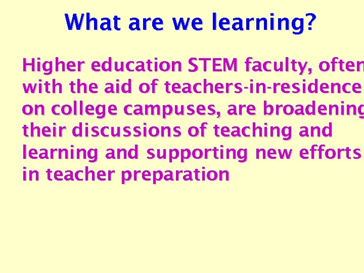 What are we learning? Higher education STEM faculty, often with the aid of teachers-in-residence