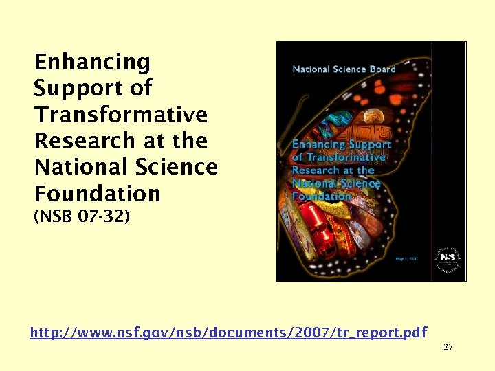 Enhancing Support of Transformative Research at the National Science Foundation (NSB 07 -32) http: