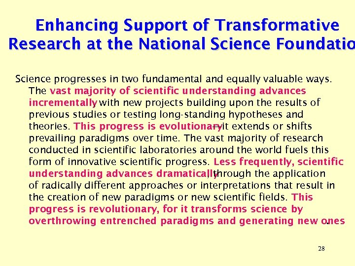 Enhancing Support of Transformative Research at the National Science Foundatio Science progresses in two