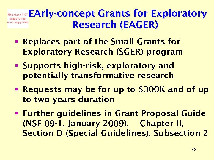 EArly-concept Grants for Exploratory Research (EAGER) § Replaces part of the Small Grants for