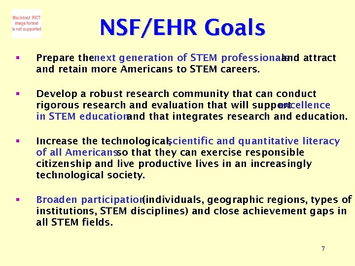 NSF/EHR Goals § Prepare thenext generation of STEM professionals attract and retain more Americans
