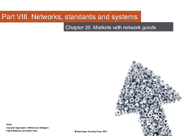 Part VIII. Networks, standards and systems Chapter 20. Markets with network goods Slides Industrial