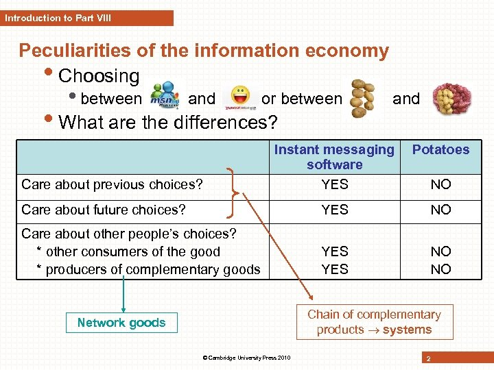 Introduction to Part VIII Peculiarities of the information economy • Choosing • between and