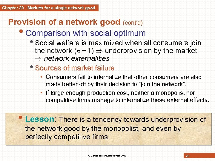 Chapter 20 - Markets for a single network good Provision of a network good