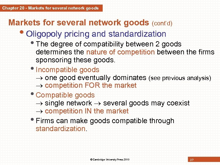 Chapter 20 - Markets for several network goods (cont'd) • Oligopoly pricing and standardization
