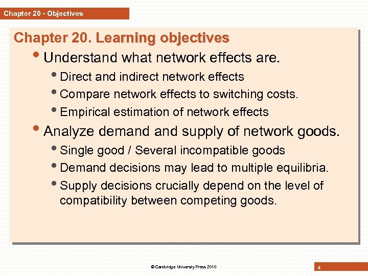 Chapter 20 - Objectives Chapter 20. Learning objectives • Understand what network effects are.