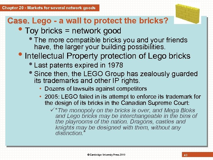Chapter 20 - Markets for several network goods Case. Lego - a wall to
