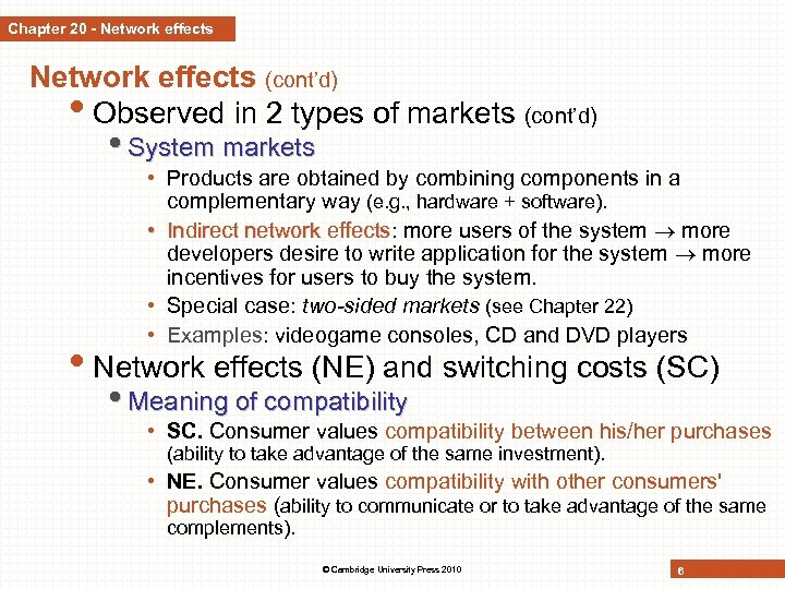 Chapter 20 - Network effects (cont'd) • Observed in 2 types of markets (cont'd)