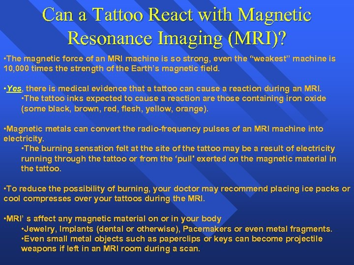 Can a Tattoo React with Magnetic Resonance Imaging (MRI)? • The magnetic force of