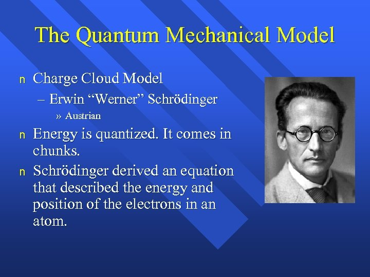 "The Quantum Mechanical Model n Charge Cloud Model – Erwin ""Werner"" Schrödinger » Austrian"