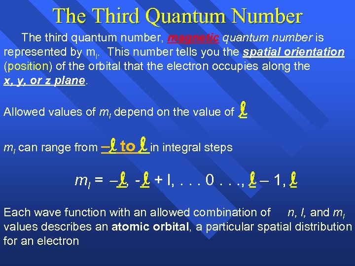 The Third Quantum Number The third quantum number, magnetic quantum number is represented by