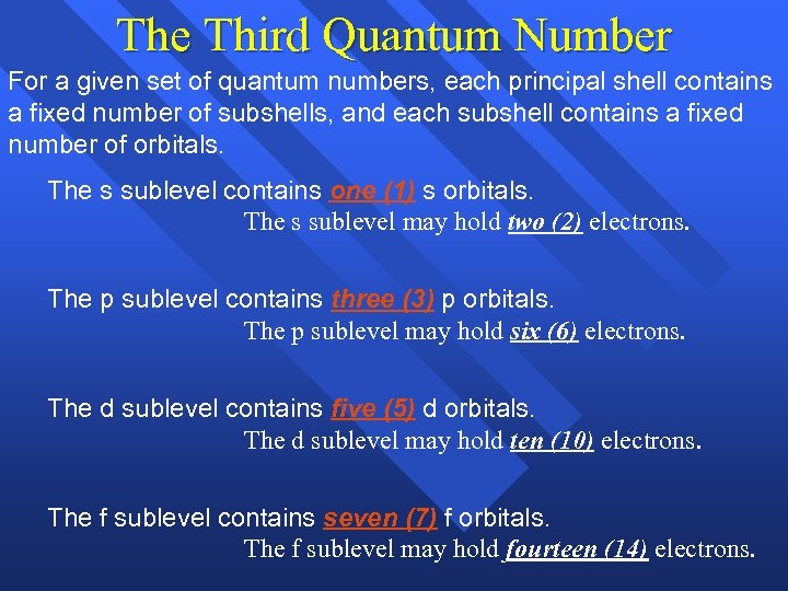 The Third Quantum Number For a given set of quantum numbers, each principal shell