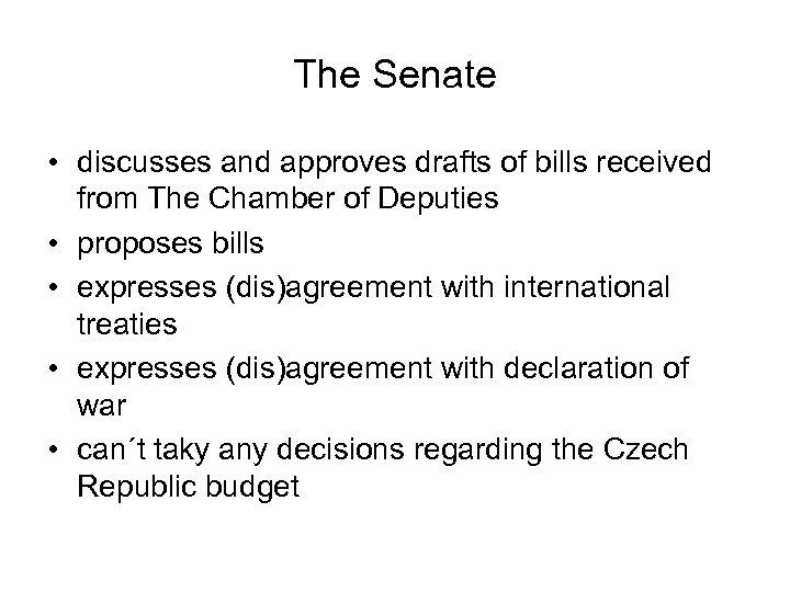 The Senate • discusses and approves drafts of bills received from The Chamber of