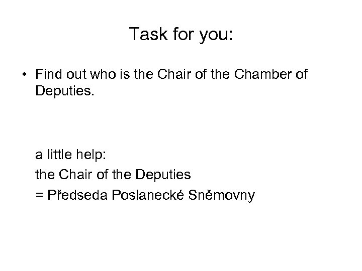 Task for you: • Find out who is the Chair of the Chamber of