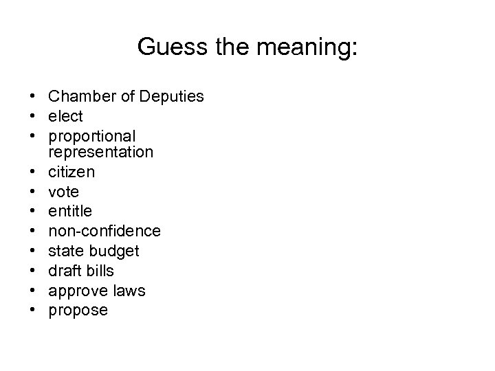 Guess the meaning: • Chamber of Deputies • elect • proportional representation • citizen