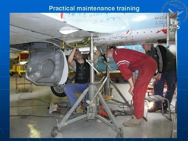 Practical maintenance training 16