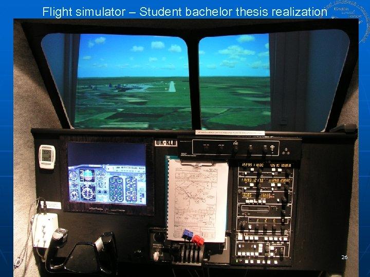 Flight simulator – Student bachelor thesis realization 26