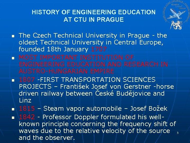 HISTORY OF ENGINEERING EDUCATION AT CTU IN PRAGUE n n n The Czech Technical