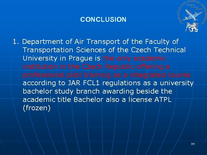 CONCLUSION 1. Department of Air Transport of the Faculty of Transportation Sciences of the