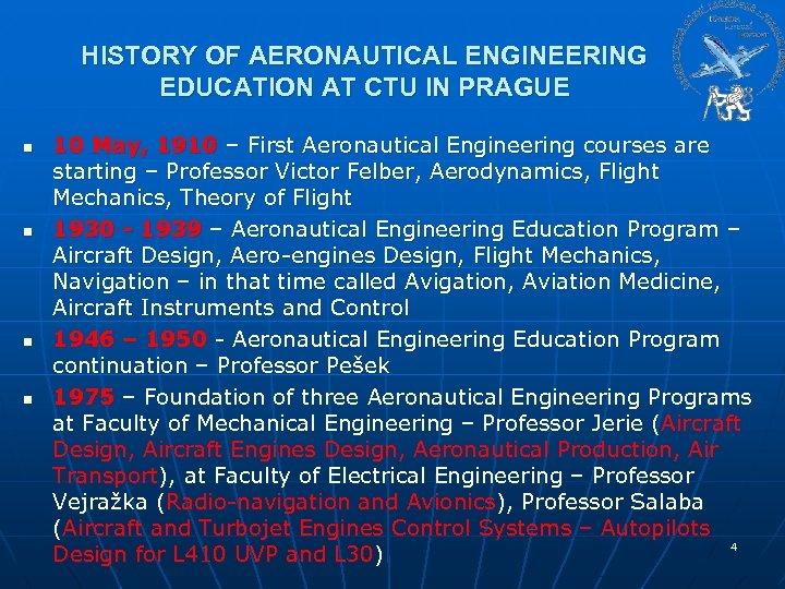 HISTORY OF AERONAUTICAL ENGINEERING EDUCATION AT CTU IN PRAGUE n n 10 May, 1910