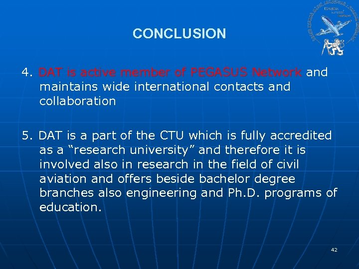 CONCLUSION 4. DAT is active member of PEGASUS Network and maintains wide international contacts