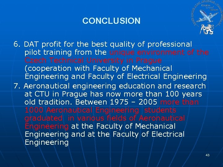 CONCLUSION 6. DAT profit for the best quality of professional pilot training from the