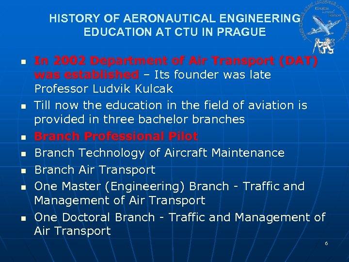HISTORY OF AERONAUTICAL ENGINEERING EDUCATION AT CTU IN PRAGUE n n n n In