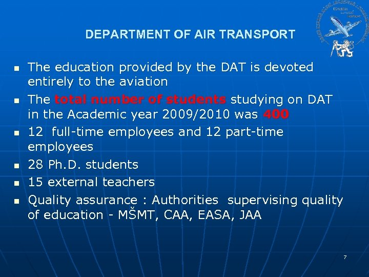 DEPARTMENT OF AIR TRANSPORT n n n The education provided by the DAT is