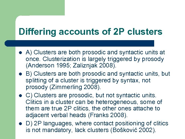 Differing accounts of 2 P clusters l l A) Clusters are both prosodic and