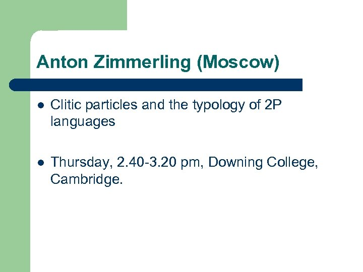 Anton Zimmerling (Moscow) l Clitic particles and the typology of 2 P languages l