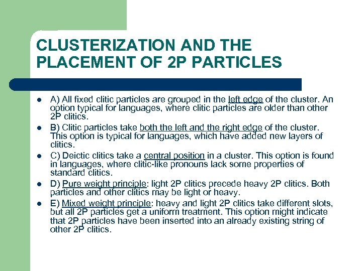 CLUSTERIZATION AND THE PLACEMENT OF 2 P PARTICLES l l l A) All fixed