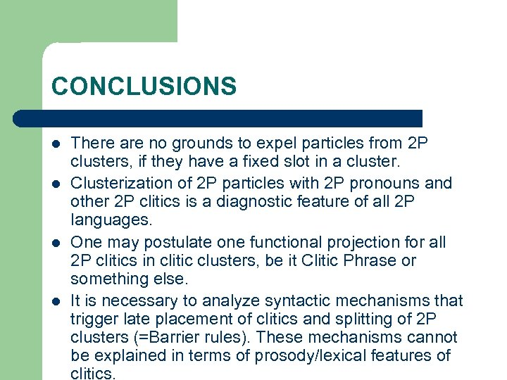 CONCLUSIONS l l There are no grounds to expel particles from 2 P clusters,