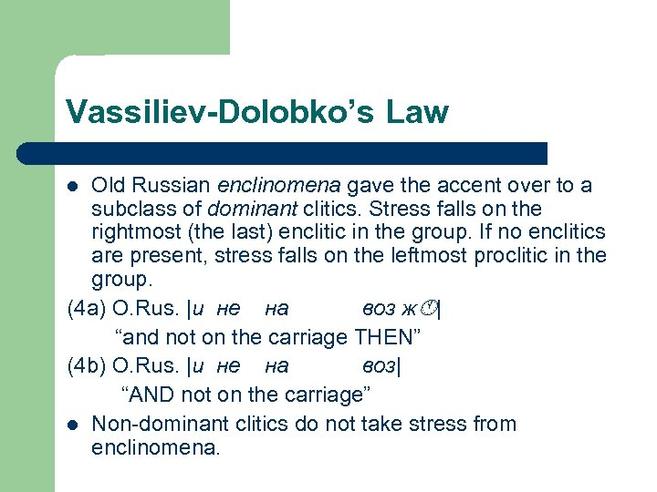 Vassiliev-Dolobko's Law Old Russian enclinomena gave the accent over to a subclass of dominant