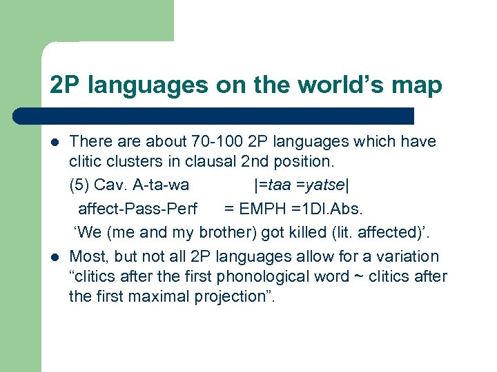 2 P languages on the world's map l l There about 70 -100 2