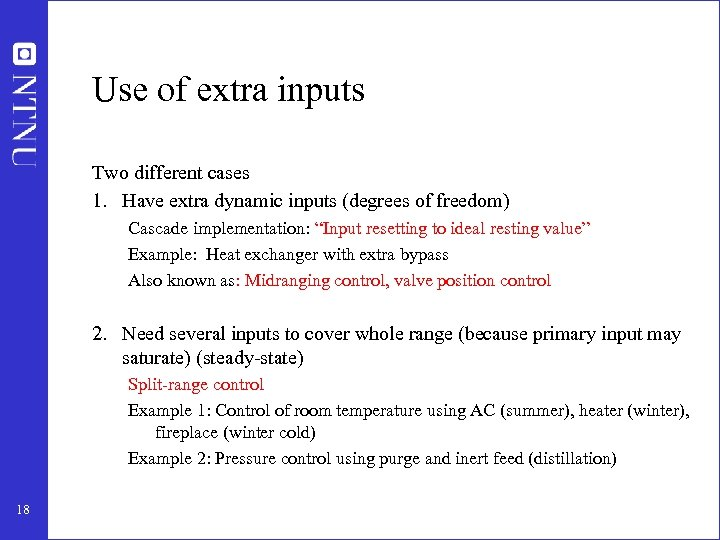 Use of extra inputs Two different cases 1. Have extra dynamic inputs (degrees of